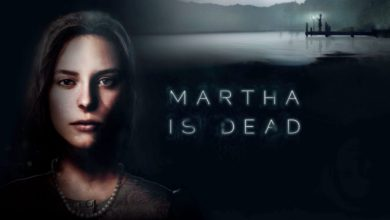 Photo of 'Martha Is Dead' Oyunu, 2021 Yılında PC Platformuna Geliyor